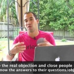 How to overcome objections and close people immediately, without knowing the answers to their questions