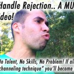 How to Handle Rejection… A MUST See & Share Video!